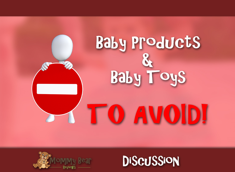 !!WARNING!! TOYS & BABY PRODUCTS TO AVOID!