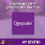 Is Qeepsake Safe