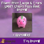 Fisher‑Price Laugh & Learn Smart Stages Piggy Bank Review
