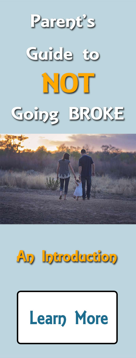 Parent's Guide to-NOT Going Broke