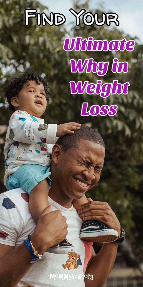 Find Your Why In Weight Loss Mommy Bear Reviews