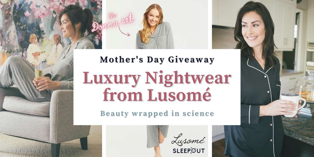 Luxury Nightware Lusome Mother's Day Contest