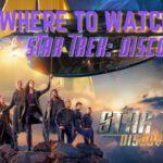 Where to Watch Star Trek Discovery