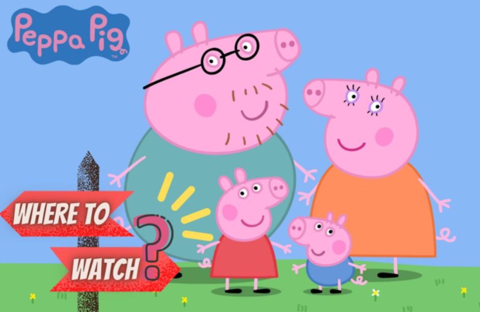Where to Watch Peppa Pig