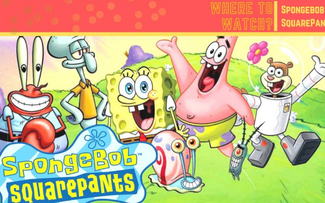 Where to Watch Spongebob Squarepants