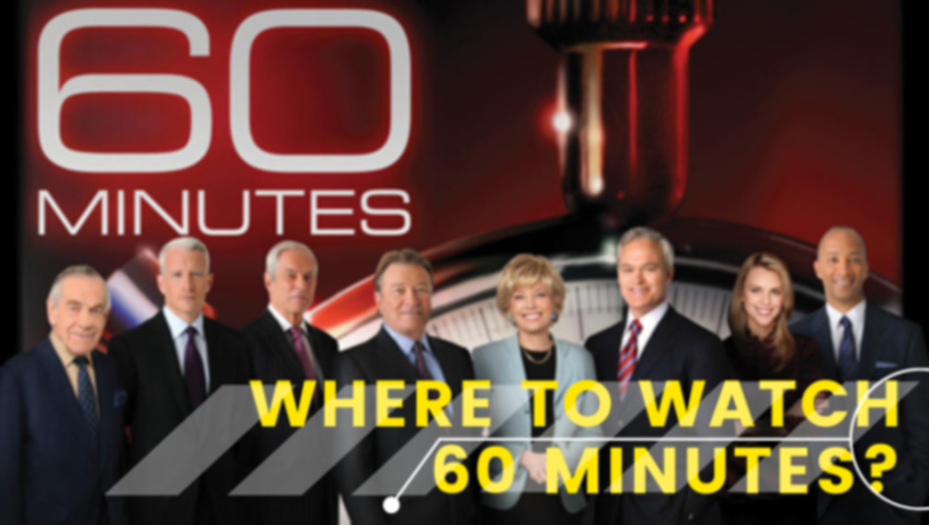Where to Watch 60 Minutes? (Past and Current Episodes)