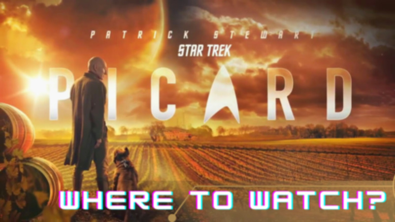Where to Watch Star Trek Picard? (Plus Your Other Star Trek Favs)