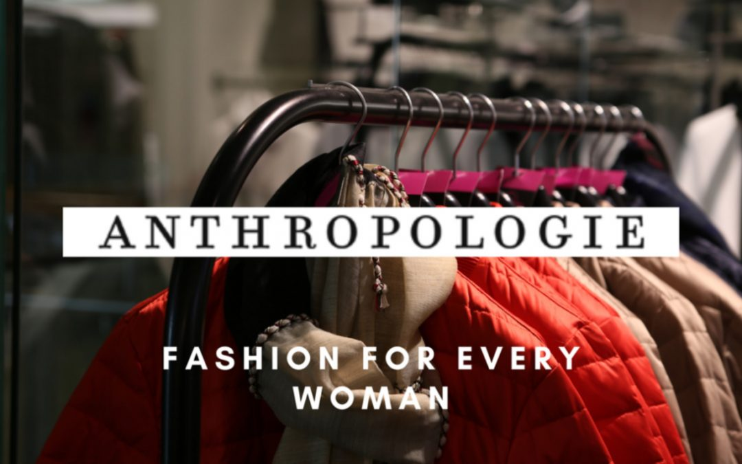 Anthropologie: Why Women Love Their Products