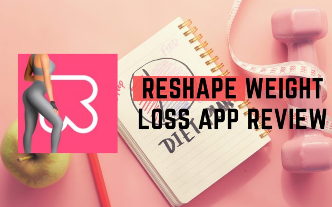 How Good is the Reshape Weight Loss App?