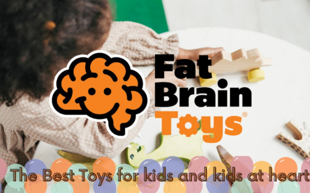 The Best Fat Brain Toys for Your Kids