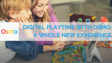 Digital Playtime with Osmo: A Whole New Experience