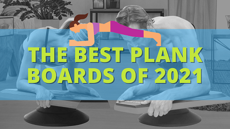 The Best Plank Boards of 2021