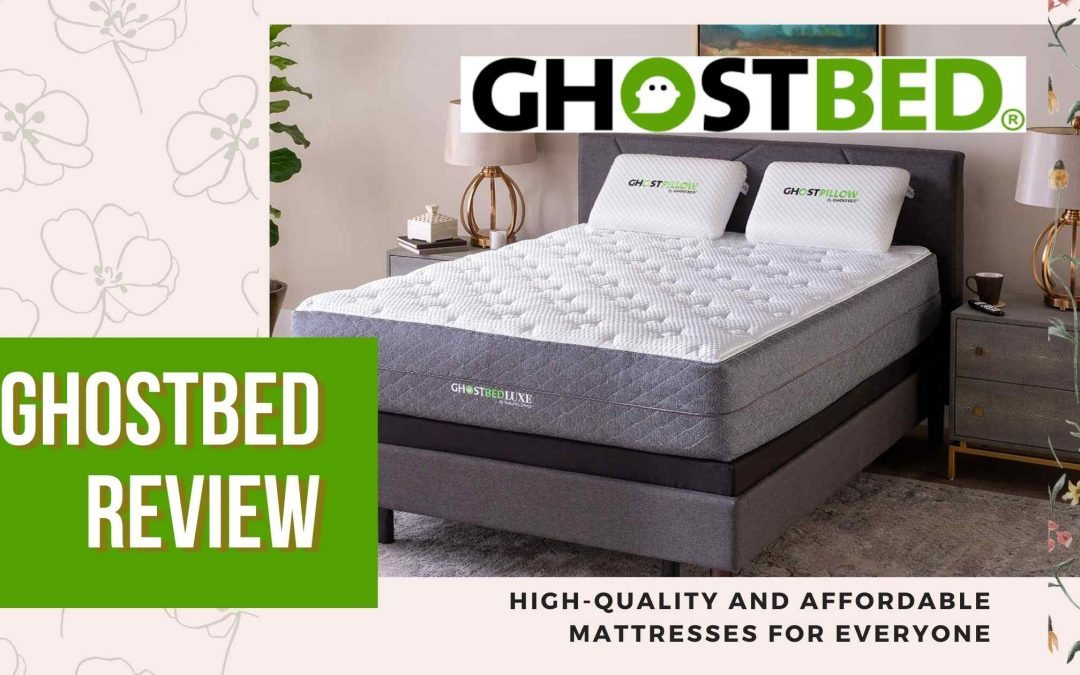 GhostBed Review: High-Quality and Affordable Mattresses