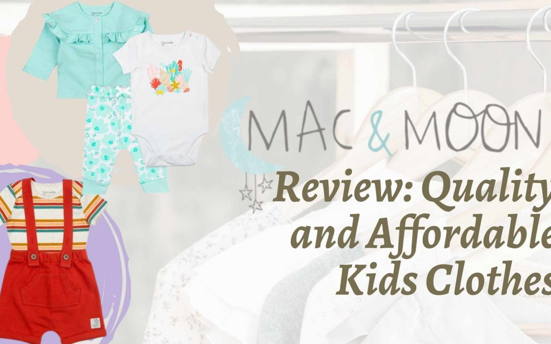 Mac & Moon Review: Quality and Affordable Kids Clothes