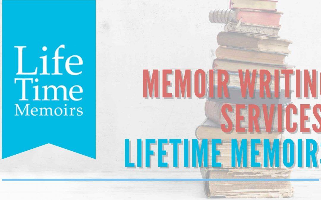 Memoir Writing Services: Lifetime Memoirs