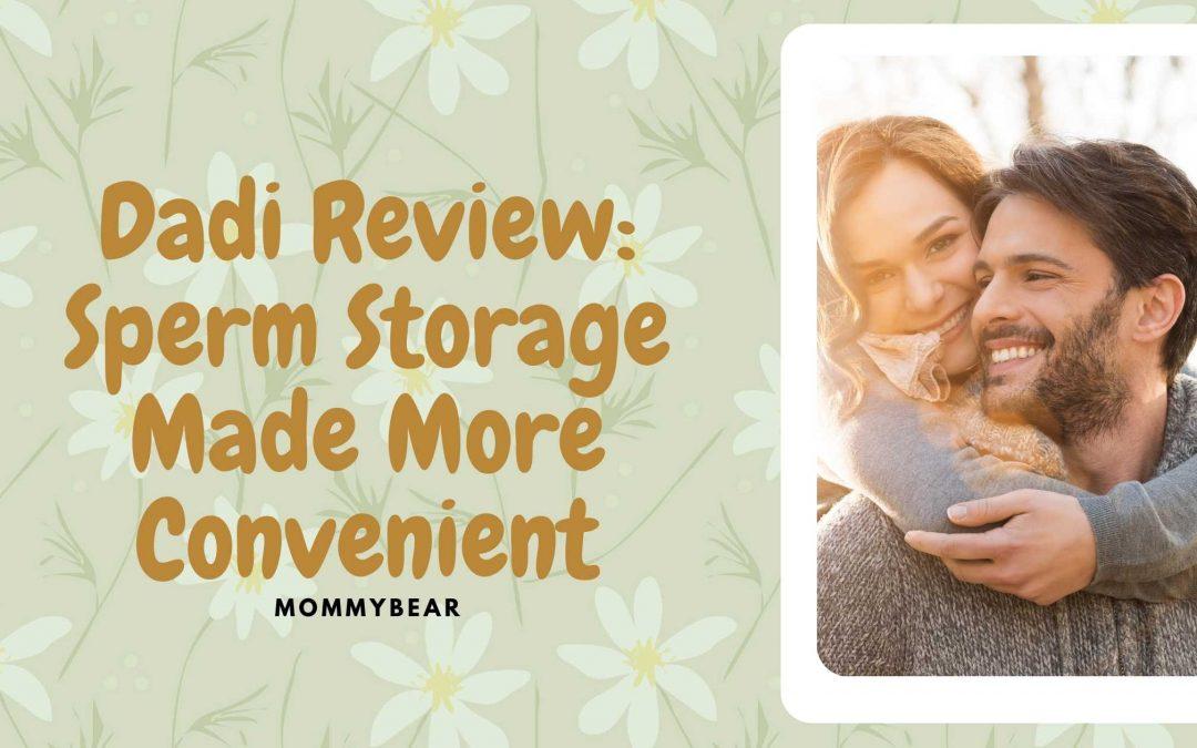 Dadi Review: Sperm Storage Made More Convenient